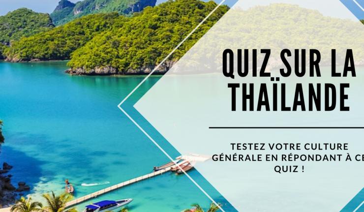 Quiz sur la Thaïlande : Connaissez-vous bien la Thaïlande ?